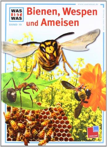 Was ist was, Band 019: Bienen, Wespen und Ameisen
