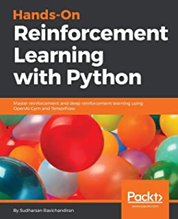 Hands-On Reinforcement Learning with Python: Master reinforcement and deep reinforcement learning using OpenAI Gym and Ten...