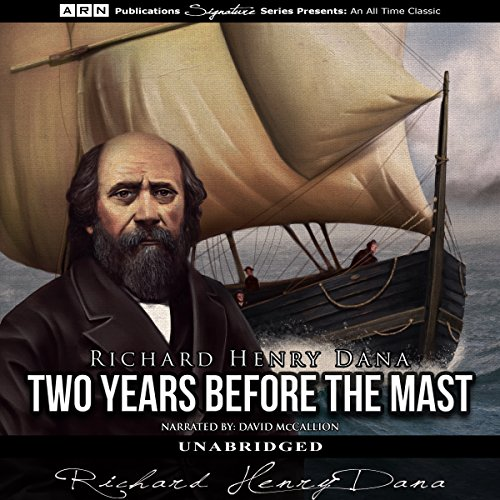 Two Years Before the Mast Audiobook By Richard Henry Dana cover art