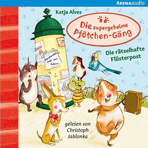 Die rätselhafte Flüsterpost (Die supergeheime Pfötchen-Gäng 3) audiobook cover art