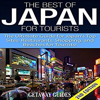 The Best of Japan for Tourists 2nd Edition     The Ultimate Guide for Japan's Top Sites, Restaurants, Shopping, and Beaches for Tourists               著者:                                                                                                                                 Getaway Guides                               ナレーター:                                                                                                                                 Millian Quinteros                      再生時間: 1 時間  6 分     レビューはまだありません。     総合評価 0.0