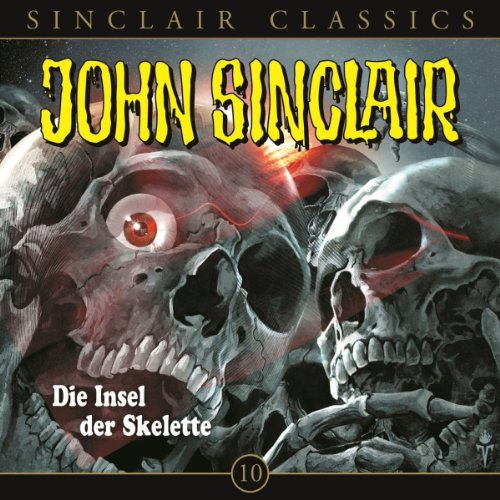Die Insel der Skelette (John Sinclair Classics 10) Titelbild