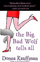 The Big Bad Wolf Tells All: A Novel