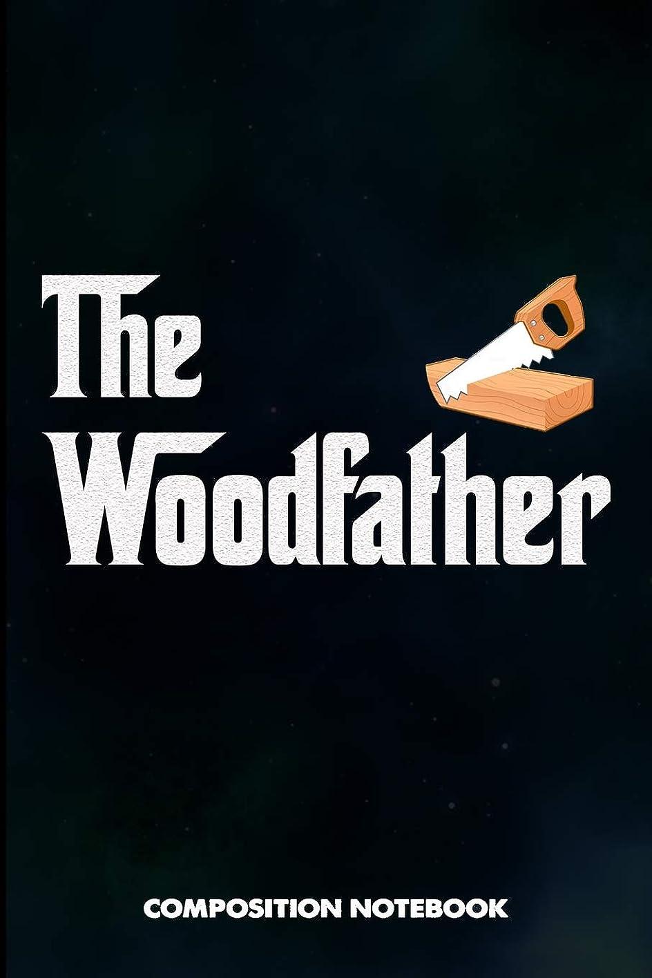 カウンターパート自宅でダンプThe WoodFather: Composition Notebook, Funny Father Birthday Journal for Woodworking Carpentry Lovers to write on