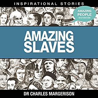 Amazing Slaves                   By:                                                                                                                                 Dr. Charles Margerison                               Narrated by:                                                                                                                                 full cast                      Length: 1 hr and 18 mins     Not rated yet     Overall 0.0
