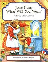 Jesse Bear, What Will You Wear? by Nancy White Carlstrom(1996-03-01)