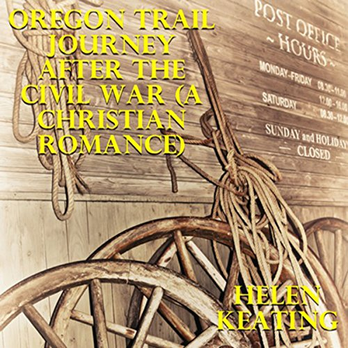 Oregon Trail Journey after the Civil War audiobook cover art