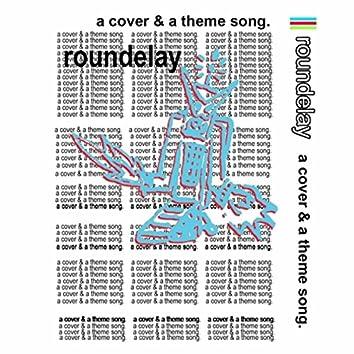 A Cover & a Theme Song.
