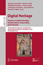 Digital Heritage. Progress in Cultural Heritage: Documentation, Preservation, and Protection: 7th International Conference, EuroMed 2018, Nicosia, Cyprus, ... Notes in Computer Science Book 11197)