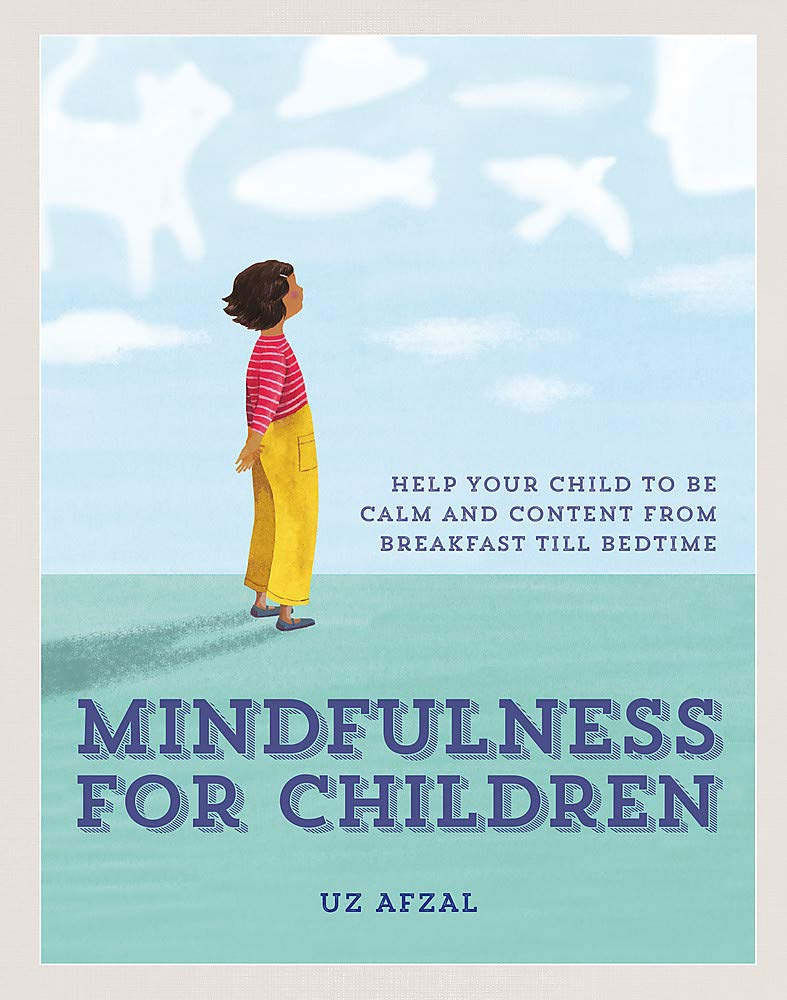 Image OfMindfulness For Children: Help Your Child To Be Calm And Content, From Breakfast Till Bedtime