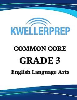 Kweller Prep Common Core Grade 3 English Language Arts: 3rd Grade ELA Workbook and 2 Practice Tests: Grade 3 Common Core ELA Practice