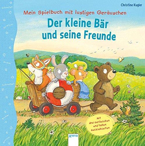 Mein Spielbuch mit lustigen Geräuschen. Der kleine Bär und seine Freunde