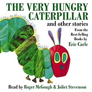 The Very Hungry Caterpillar and Other Stories                   By:                                                                                                                                 Eric Carle                               Narrated by:                                                                                                                                 Roger McGough,                                                                                        Juliet Stevenson                      Length: 31 mins     78 ratings     Overall 4.4