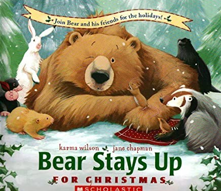 Bear Stays Up for Christmas by Karma Wilson (2005-11-05)