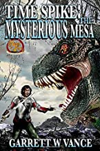 Time Spike: The Mysterious Mesa
