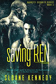 Saving Ren (Barretti Security Series, Book 3) by [Sloane Kennedy]