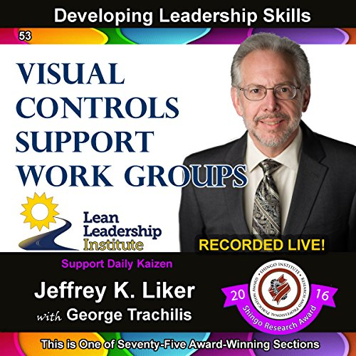 Developing Leadership Skills 53: Visual Controls Support Work Groups, Module 6, Section 4 Titelbild