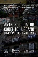 Antropologia do conflito urbano (Portuguese Edition)