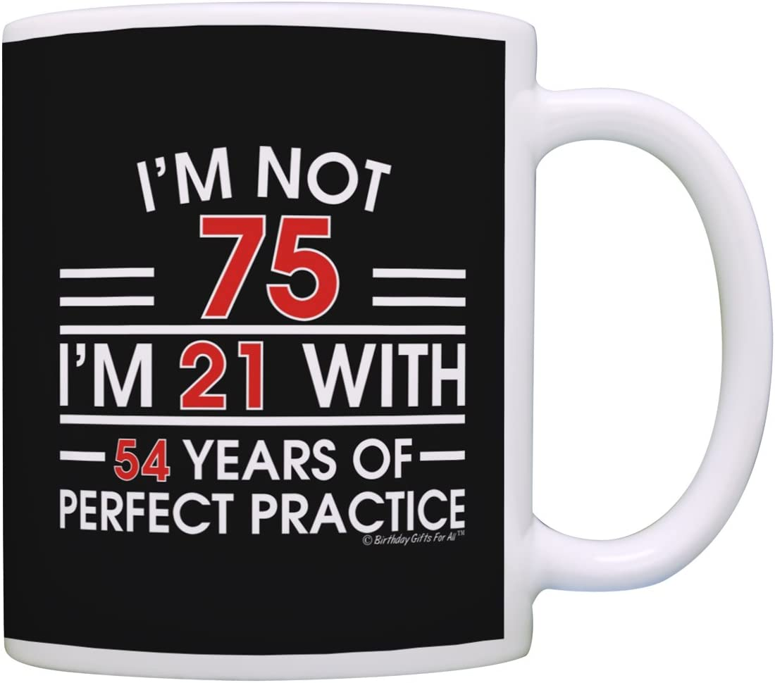 75th Birthday Gifts I'm Not Complete Free Shipping 75 B Funny 21 Practice With Low price