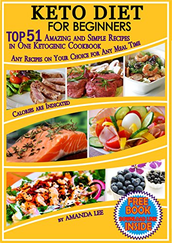 Keto Diet for Beginners: TOP 51 Amazing and Simple Recipes in One Ketogenic Cookbook, Any Recipes on