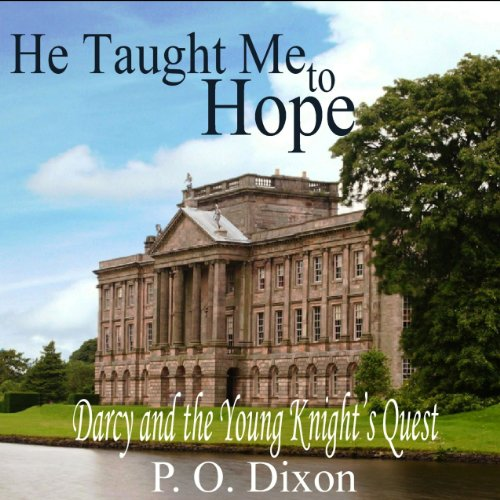 He Taught Me to Hope: Darcy and the Young Knight's Quest audiobook cover art