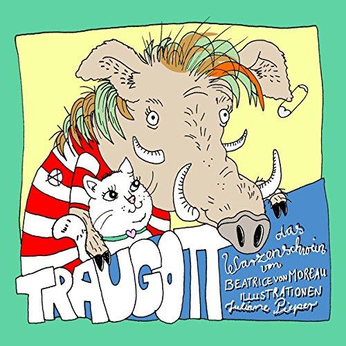 Traugott, das Warzenschwein audiobook cover art