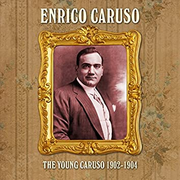 The Young Caruso 1902-1904