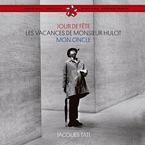 Jacques Tati: Jour de fête + Les vacances de Monsieur Hulot + Mon oncle  (Original Soundtracks) [Bonus Track Version]
