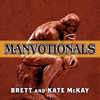 The Art of Manliness - Manvotionals     Timeless Wisdom and Advice on Living the 7 Manly Virtues              By:                                                                                                                                 Brett McKay,                                                                                        Kate McKay                               Narrated by:                                                                                                                                 Stephen Hoye                      Length: 8 hrs and 25 mins     146 ratings     Overall 4.4
