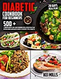 Diabetic Cookbook For Beginners: 500 + A Comprehensive Low-Carb Cookbook with a 28 Day Meal Plan with Delicious and Healthy Recipes to Prevent Type 2 Diabetes