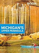Moon Michigan's Upper Peninsula (Travel Guide)