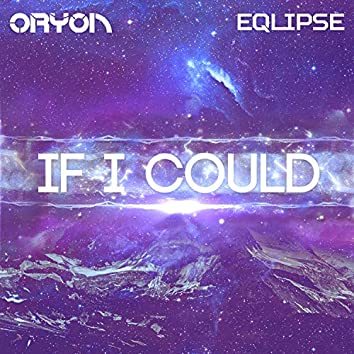 If I Could (feat. Eqlipse)