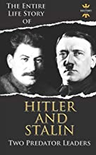 ADOLF HITLER AND JOSEPH STALIN: Two Predator Leaders During The World War II (The Biography Collection)