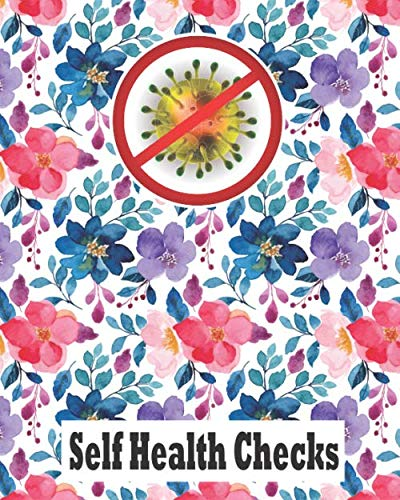 Self Health Checks Shit: Daily Checklist for your Sickness and illness at home and Checking List Be careful Yourself not Hospital for Perfect 8X10 Inches for Your