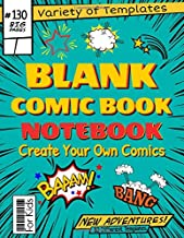 Blank Comic Book for Kids: Create Your Own Comics - 130 Pages of Fun and Unique Templates - A Large 8.5