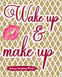 Wake Up & Make Up: Makeup Inventory Planner Help Your Self Out And Keep Track Of Them All