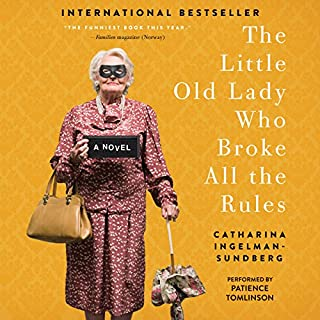 The Little Old Lady Who Broke All the Rules     A Novel              By:                                                                                                                                 Catharina Ingelman-Sundberg                               Narrated by:                                                                                                                                 Patience Tomlinson                      Length: 12 hrs and 15 mins     175 ratings     Overall 3.7