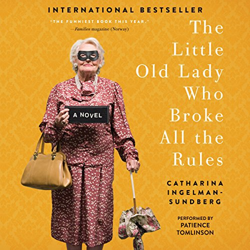 The Little Old Lady Who Broke All the Rules audiobook cover art