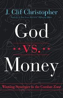 God vs. Money: Winning Strategies in the Combat Zone