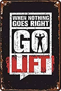 When Nothing Goes Right Go Lift Metal Tin Sign 8x12inch Home Kitchen Club Men Cave Wall Decor