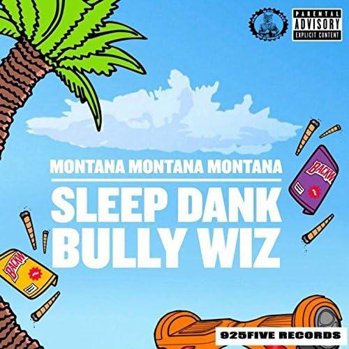 Montana Montana Montana & Sleep Dank feat. Bully Wiz
