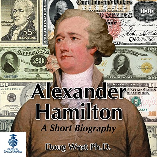 Alexander Hamilton - A Short Biography audiobook cover art