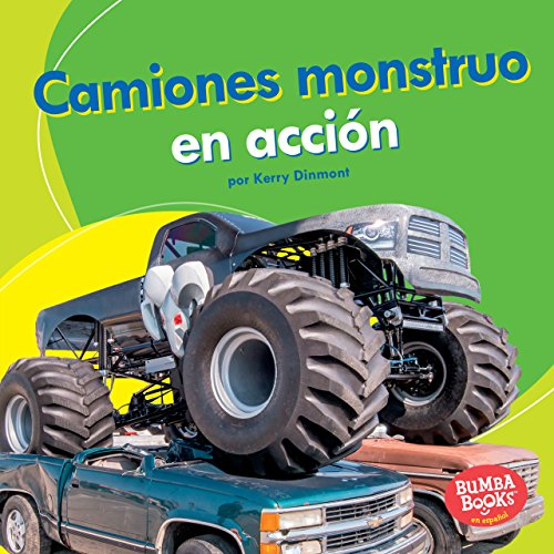 Camiones monstruo en acción (Monster Trucks on the Go) (Bumba Books ® en español — Máquinas en acción (Machines That Go))