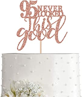 95 Rose Gold Glitter 95 Never Looked This Good Cake Topper, 95th Birthday Party Toppers Decorations, Supplies