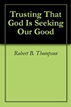 Trusting That God Is Seeking Our Good