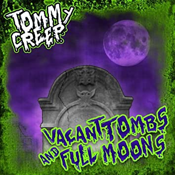 Vacant Tombs and Full Moons
