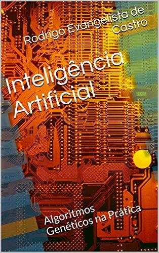 Inteligência Artificial: Algoritmos Genéticos na Prática