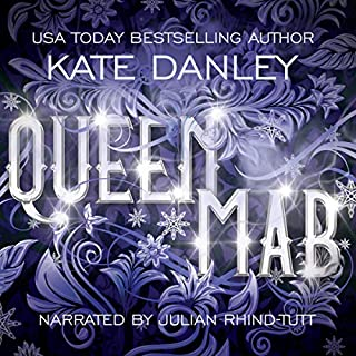 Queen Mab     A Tale Entwined with William Shakespeare's Romeo & Juliet              By:                                                                                                                                 Kate Danley,                                                                                        William Shakespeare                               Narrated by:                                                                                                                                 Julian Rhind-Tutt                      Length: 6 hrs and 25 mins     18 ratings     Overall 4.4