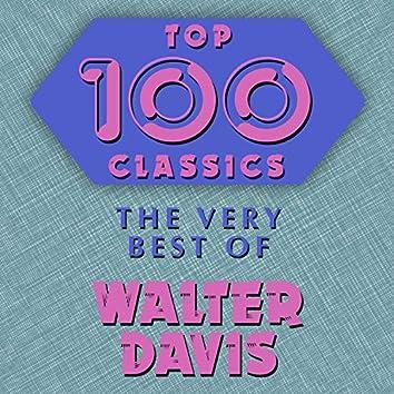 Top 100 Classics - The Very Best of Walter Davis