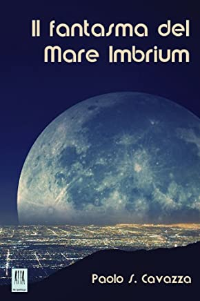 Il fantasma del Mare Imbrium (ALIA Arcipelago Vol. 5)